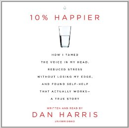 10% Happier from Dan Harris